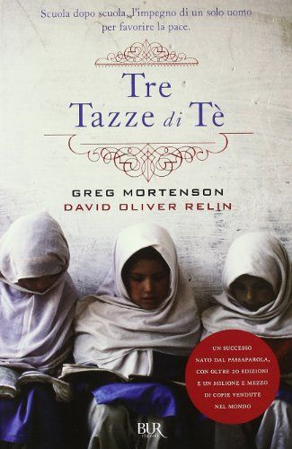 Amazon.it: Tre tazze di tè - Greg Mortenson, David O. Relin, S. Viviani - Libri