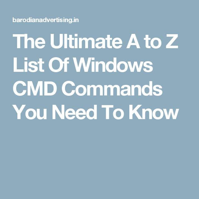 The Ultimate A to Z List Of Windows CMD Commands You Need To Know