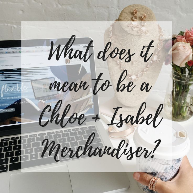 Are you ready to make money working from home? To be part of a supportive team + community?   What does it mean to be a Chloe + Isabel merchandiser?  #chloeandisabel #workfromhome #merchandiser #onlineboutique #makemoney #hustle #girlboss
