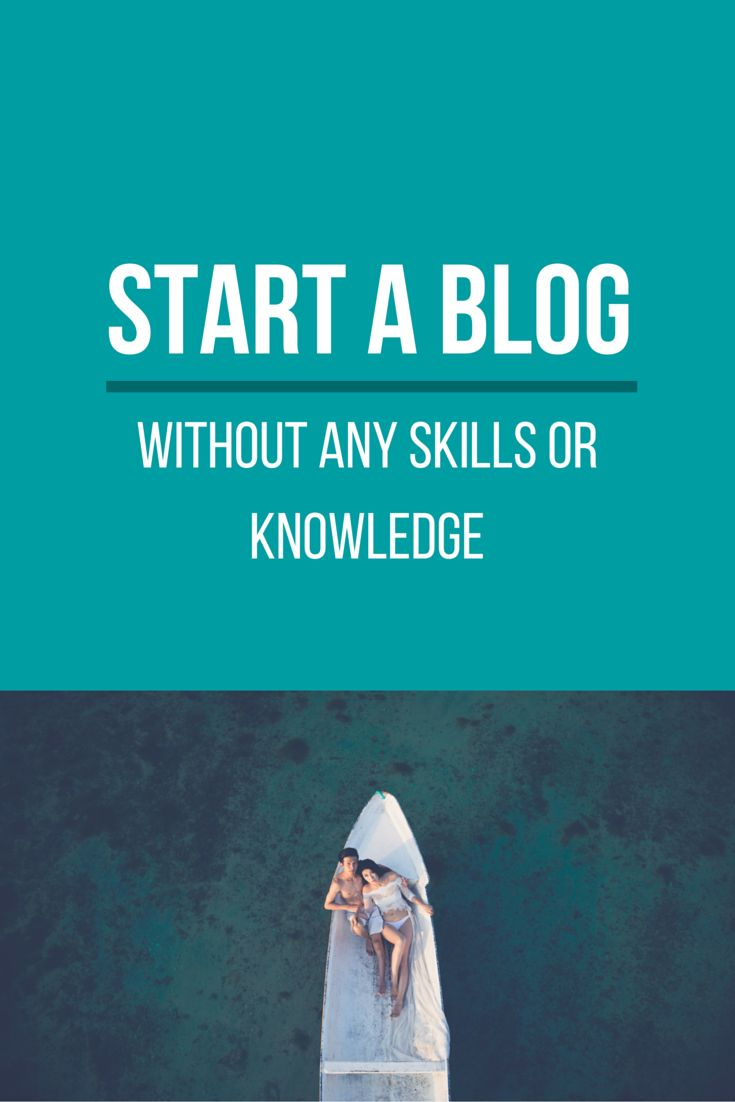 Start a blog even if you don't have any skills or knowledge http://thebecomer.com/start-an-online-business-without-any-skills-or-knowledge/