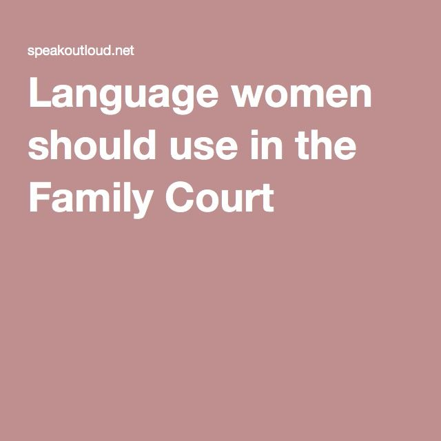 Language women should use in the Family Court