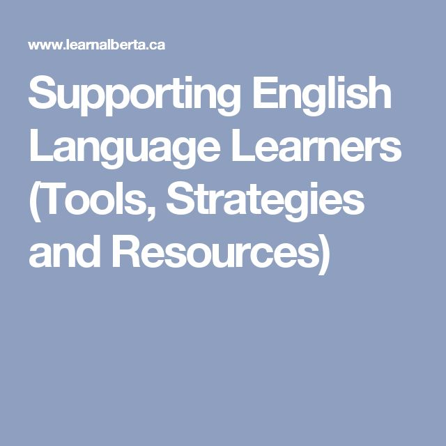 Supporting English Language Learners (Tools, Strategies and Resources)