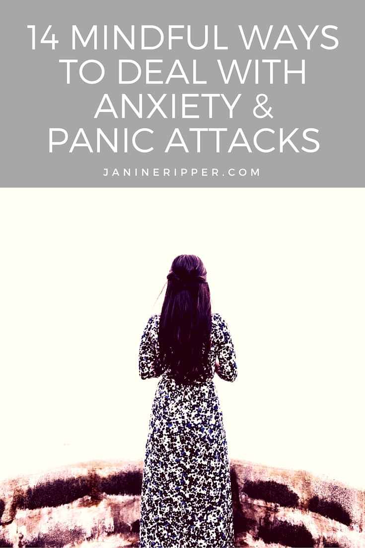 14 Mindful Ways to Deal With Anxiety and Panic Attacks