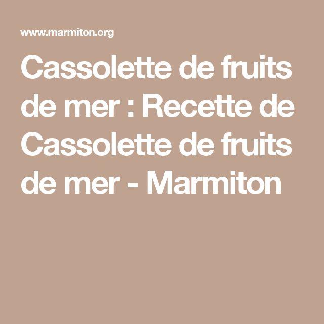 Cassolette de fruits de mer : Recette de Cassolette de fruits de mer - Marmiton