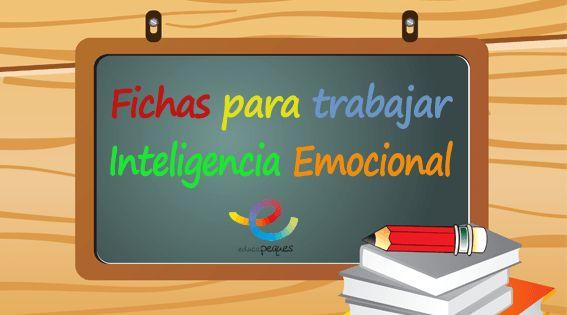 La inteligencia emocional. Fichas para infantil