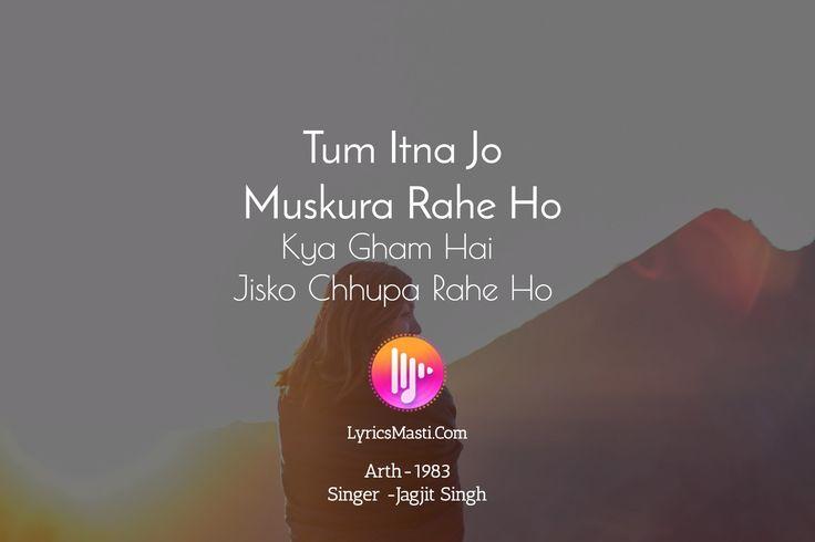 Tum Itna Jo  Muskura Rahe Ho / LyricsMasti.Com / Arth-1983 Singer -Jagjit Singh / Kya Gham Hai  Jisk...