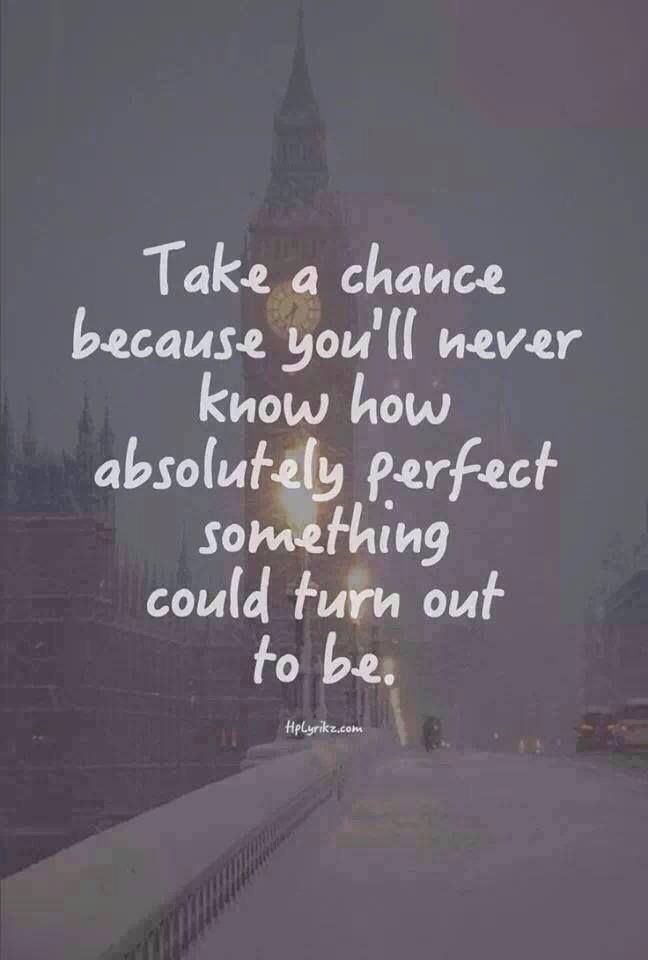 Why not take a chance....you never know what it could do for YOU!!  #Imagine #dream #believe
