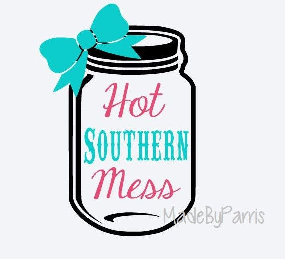 Hot Southern Mess Mason Jar Vinyl Decal, Country Decal, Mason Jar Decal, Hot Southern Mess, Car Decal, Yeti Decal, Mason Jar, Southern Decal by MadeByParris on Etsy