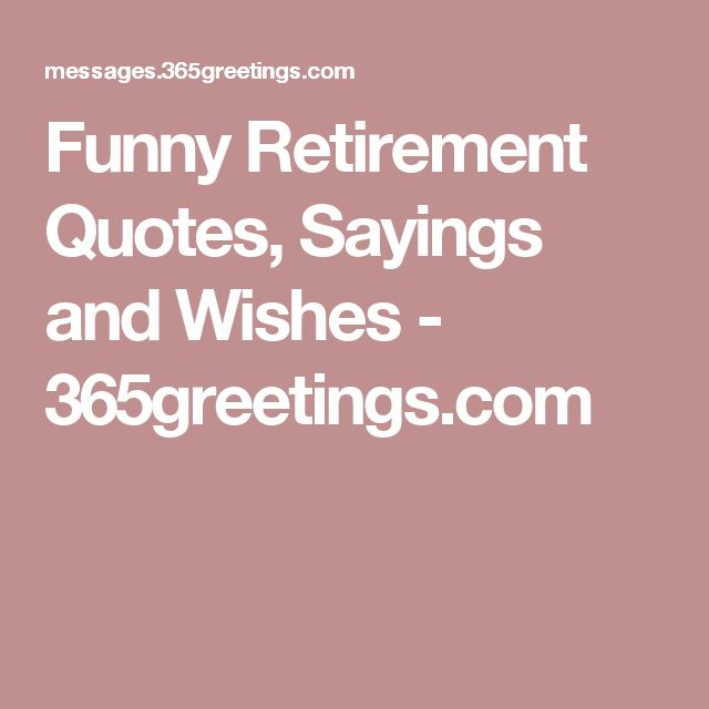 Funny Retirement Wishes Quotes: Best 25+ Funny Retirement Wishes Ideas On Pinterest
