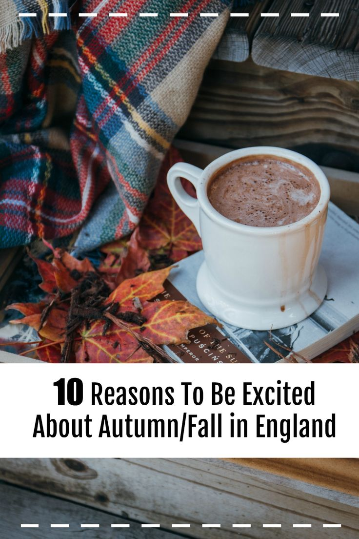 10 Reasons To Be Excited About Autumn in England! Fall is a beautiful time of year in England, with golden and red leaves on the trees, the British tradition of Bonfire Night, mulled wine and hot chocolate, and lots of incredible comfort food - from roast dinners to pie & mash and apple crumble!