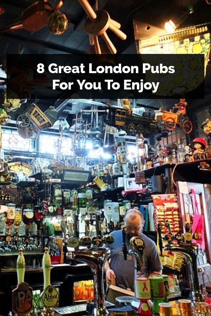 London pubs are great examples of that very English cross between a bar and a living room. Here are 8 of the best.