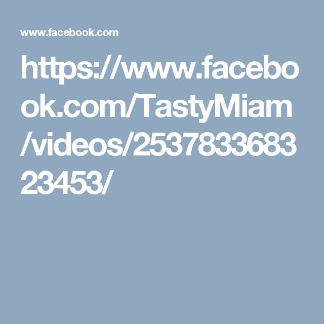 https://www.facebook.com/TastyMiam/videos/253783368323453/
