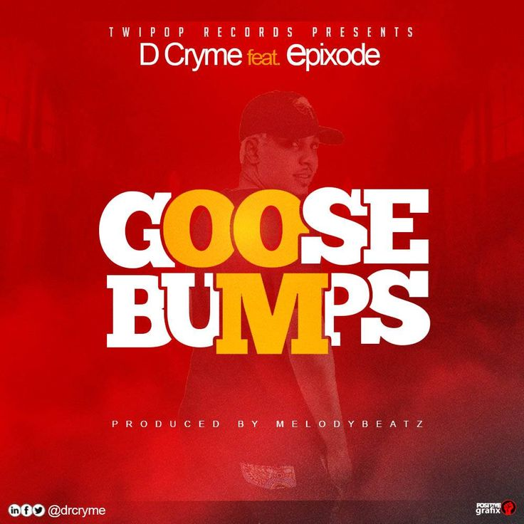 Twi Pop Records in collaboration with epixode Music drops this brand new banger 'Goose bumps' from Da General, Dr Cryme and the multiple award winning act, epixode .  The song was produced by Melody Beatz.This song was part of His showtime album project.  You don't need to be told though, just hit the download button and enjoy.  D Cryme ft. Epixode - Goose Bumps (Prod.   #DCryme #DCrymeft.Epixode #DCrymeft.EpixodeGooseBumps(Prod.byMelodyBeatz) #DCrymeGooseBumpsft.Ep