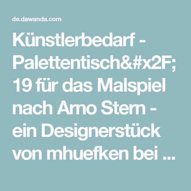 Künstlerbedarf - Palettentisch/19  für das Malspiel nach Arno Stern - ein Designerstück von mhuefken bei DaWanda