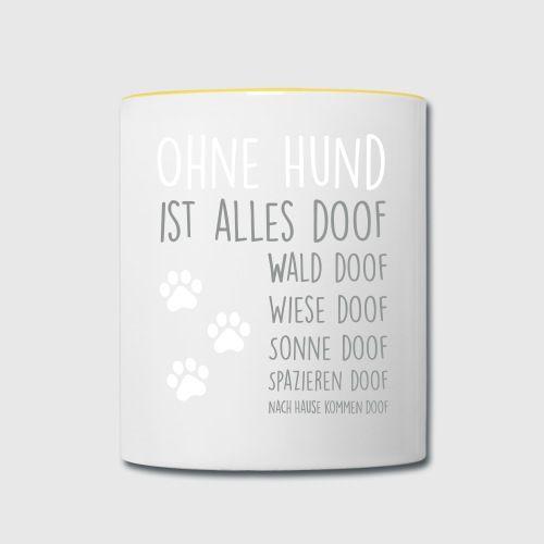 Ohne Hund ist alles doof Pullover & Hoodies - Tasse zweifarbig