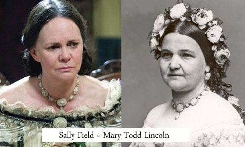 Sally Field ~ Mary Todd Lincoln