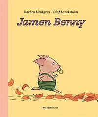 Jamen Benny av Barbro Lindgren och Olof Landström.   3-6 år