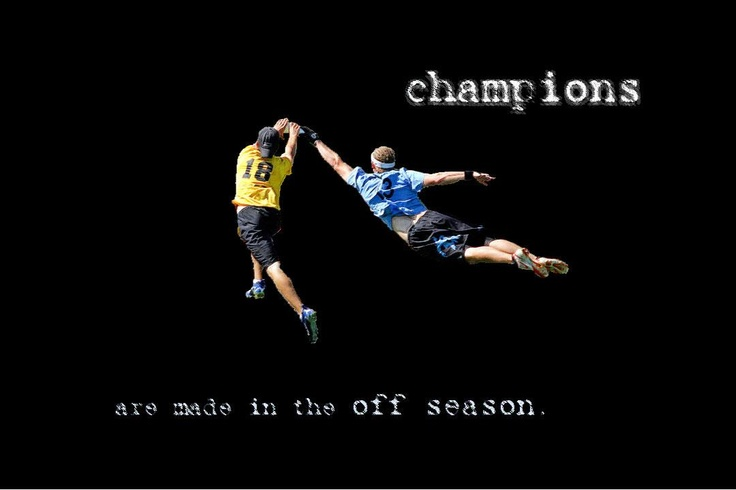 Champions are made in the off season Also refers to track though this pictures shows ultimate