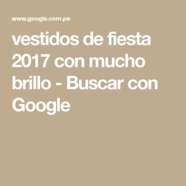 vestidos de fiesta 2017 con mucho brillo - Buscar con Google
