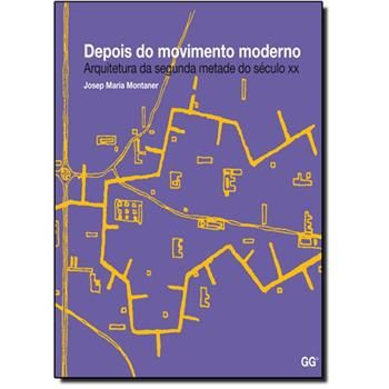Depois do Movimento Moderno: Arquitetura da Metade do Século X X