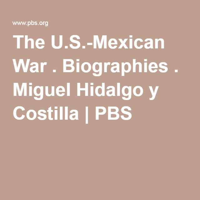 The U.S.-Mexican War . Biographies . Miguel Hidalgo y Costilla | PBS