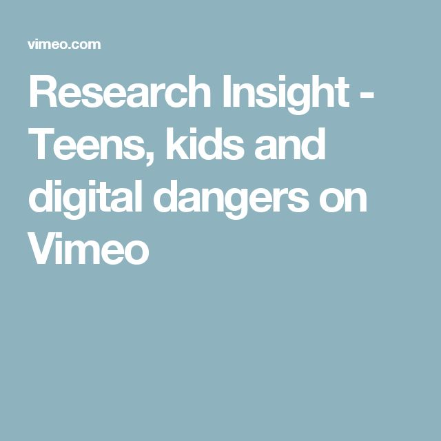 Research Insight - Teens, kids and digital dangers on Vimeo