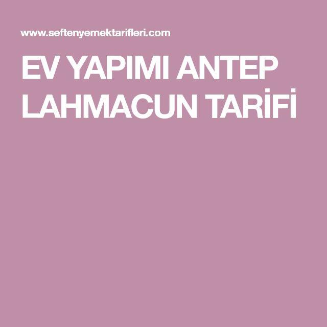 EV YAPIMI ANTEP LAHMACUN TARİFİ