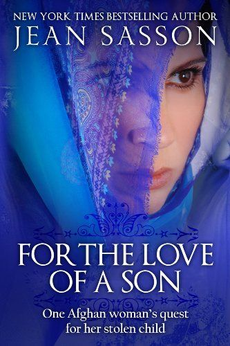 For the Love of a Son: One Afghan Woman´s Quest for Her Stolen Child by Jean Sasson, http://www.amazon.com/dp/B004FN2BJQ/ref=cm_sw_r_pi_dp_sI84qb0XW7BXZ
