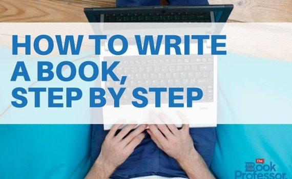 How to write a book, step by step. A simple system by book writing coach Nancy Erickson, The Book Professor.  www.thebookprofessor.com