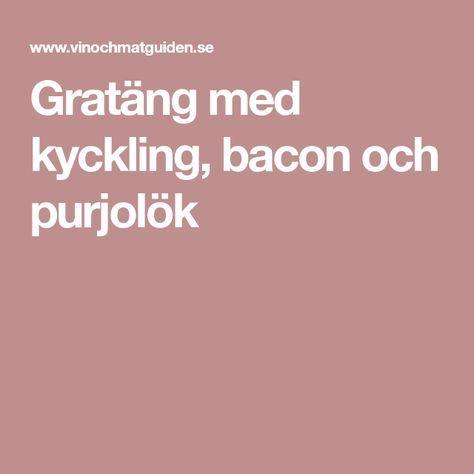 Gratäng med kyckling, bacon och purjolök