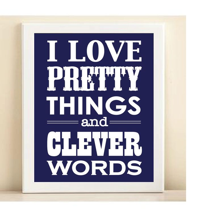 """Navy """"Pretty Things & Clever Words"""" print poster. $15.00, via Etsy.: Life, Inspiration, Quotes, Truth, Pretty Things, Clever"""