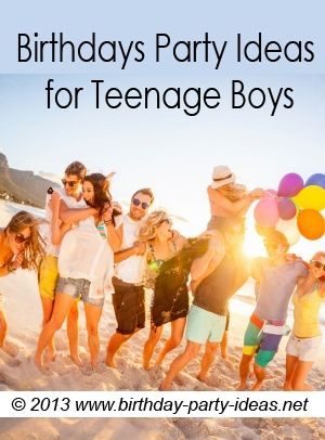 Birthdays Party Ideas for Teenage Boys - Birthday Party Ideas