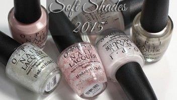 OPI Soft Shades 2015 Swatches & Review