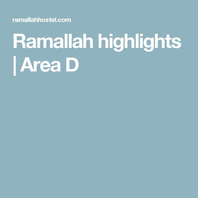 Ramallah highlights | Area D