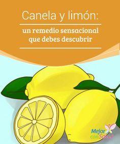 Canela y limón: un remedio sensacional que debes descubrir Te explicamos los grandes beneficios de consumir canela y limón a diario. Un remedio sencillo que favorecerá tu bienestar.