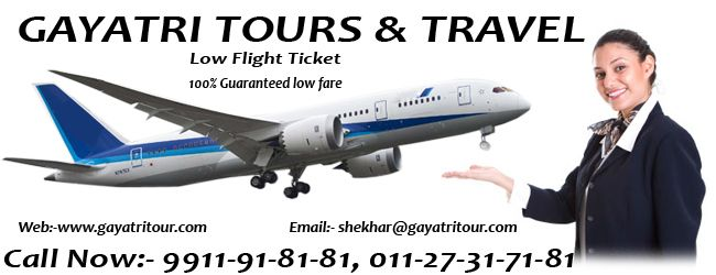 Cheap air tickets, cheap flights as well as flight ticket booking this service is provided by the Gayatri Tour & Travels. We gives lowest airfares on airline ticket booking. Booking tickets for domestic flights or international flights, visit anywhere at cheap price. Low price air tickets is a guaranteed service to our customers. Cheap price is 100% Guaranty.
