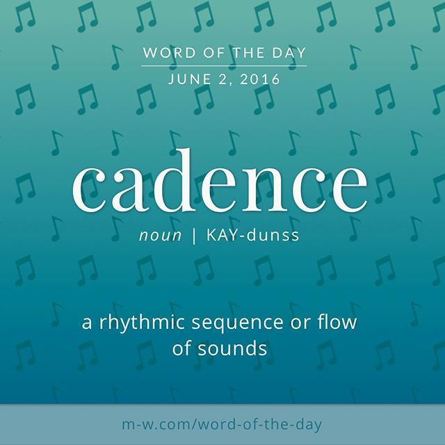 The #WordOfTheDay is cadence, as in