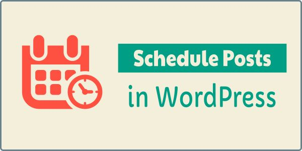 How to schedule posts in WordPress