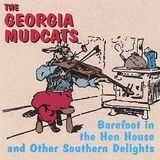 Barefoot in the Henhouse and Other Southern Delights [CD]