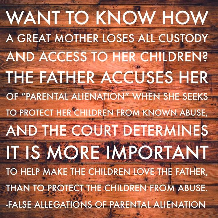 Father's will accuse a mother of parental alienation just