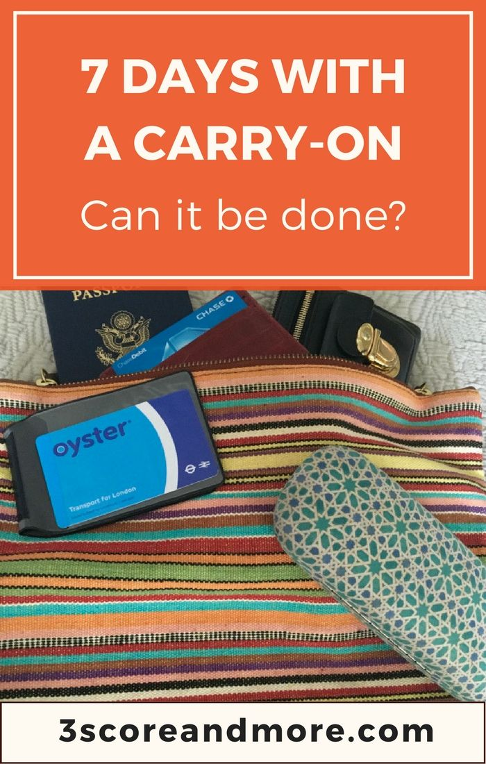 Attention travelers! Can you make it 7 days with only a carry-on? Here's how! From 3scoreandmore.com