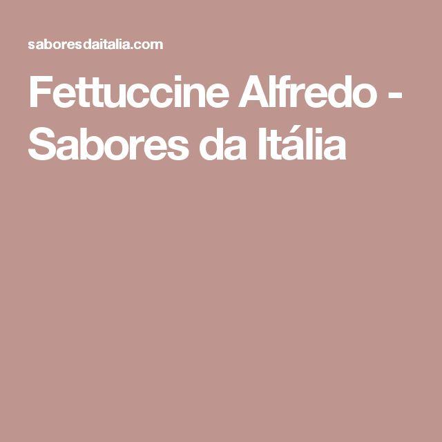 Fettuccine Alfredo - Sabores da Itália
