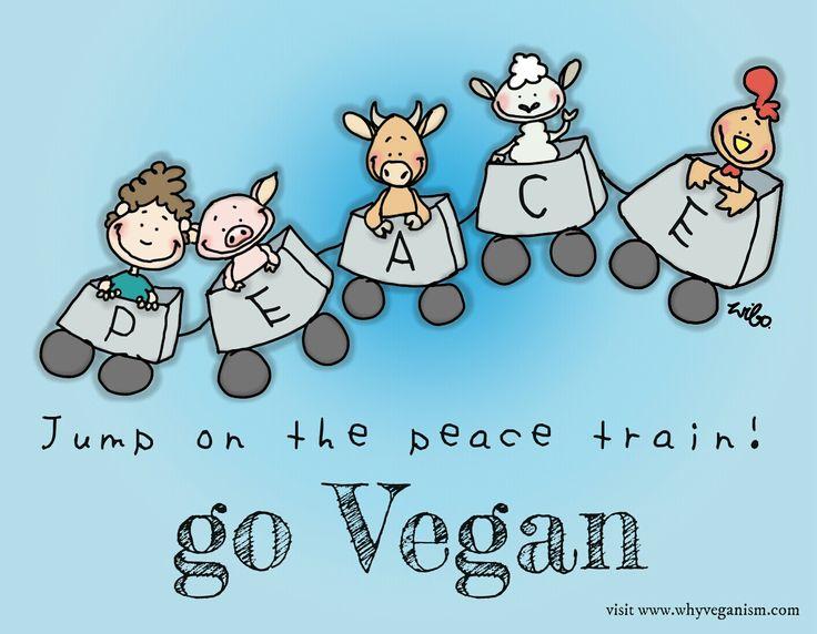 jump on the peace train go #vegan