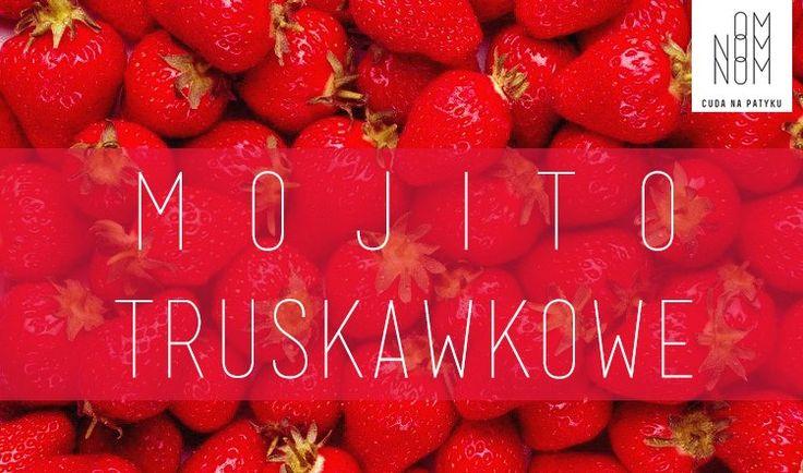 Mojito truskawkowe, najlepszy drink <3 ! #cudanapatyku #mojito #omnomnom #drinki #lipowa