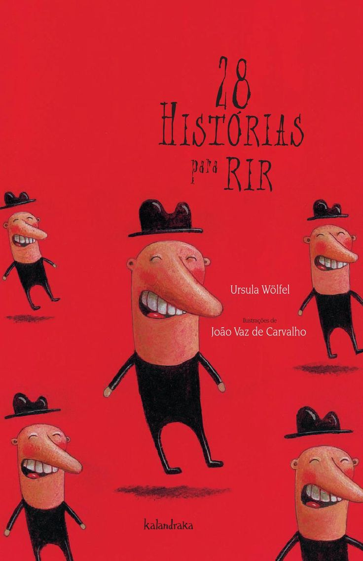 28 histórias para rir. Ursula Wölfel / João Vaz de Carvalho  Kalandraka. 7 Léguas. Português. Uma coleção de ocorrências baseadas no «nonsense» que farão esboçar sorrisos e rir a bandeiras despregadas.