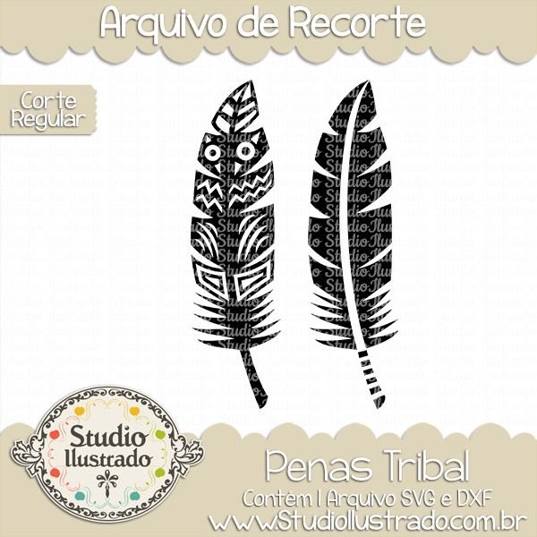 Pena Tribal, Pena, Tribal, wild, selvagem, Tribal Feather, Tribal, Feather, penas, feathers, arquivo de recorte, corte regular, regular cut, svg, dxf, png, Studio Ilustrado, Silhouette, cutting file, cutting, cricut, scan n cut.