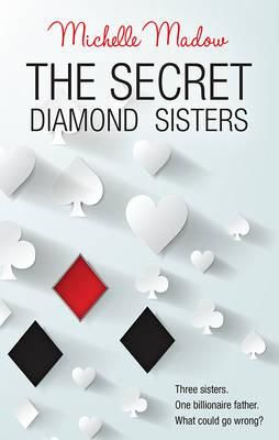 The Secret Diamond Sisters by Michelle Madow.
