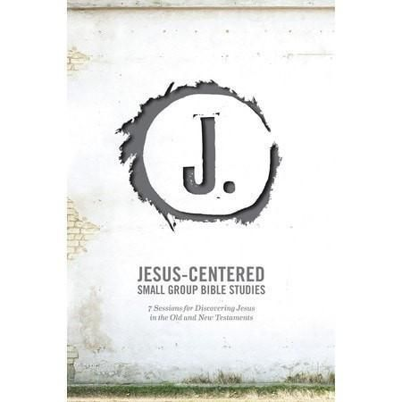 Jesus-Centered Small Group Bible Studies: 7 Sessions for Discovering Jesus in the Old and New Testaments