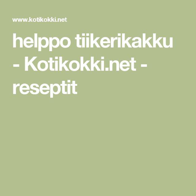 helppo tiikerikakku - Kotikokki.net - reseptit