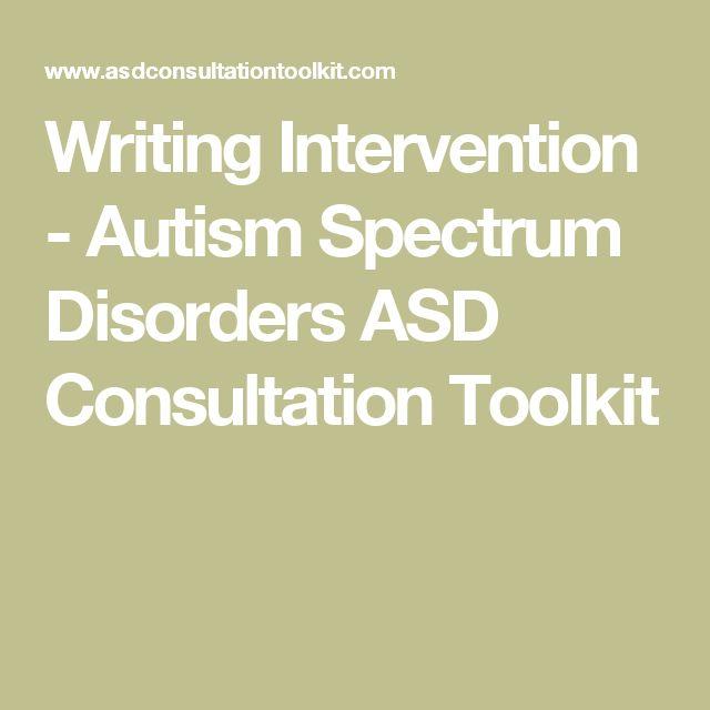 Writing Intervention - Autism Spectrum Disorders ASD Consultation Toolkit